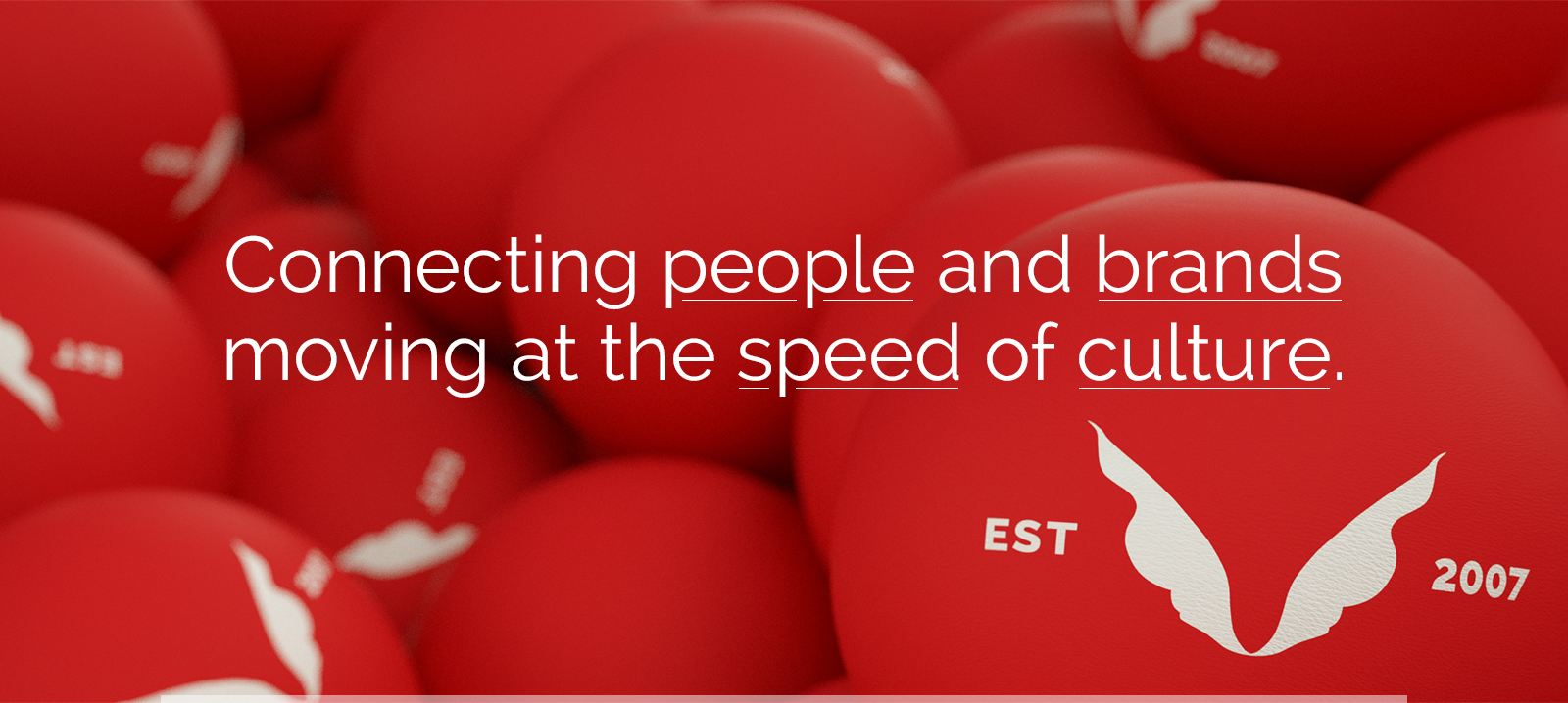 Connecting people and brands moving at the speed of culture.